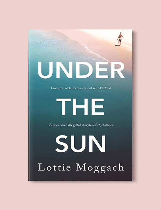 Books Set In Spain - Under The Sun by Lottie Moggach. For books that inspire travel visit www.taleway.com. spanish books, books about spain, books on spain culture, novels set in spain, spanish novels, best books about spain, books on spain travel, best novels set in spain, contemporary novels set in spain, spain historical fiction, spain inspiration, spain travel, packing spain, spain reading list, travel reads, reading list, books around the world, books to read, books set in different countries