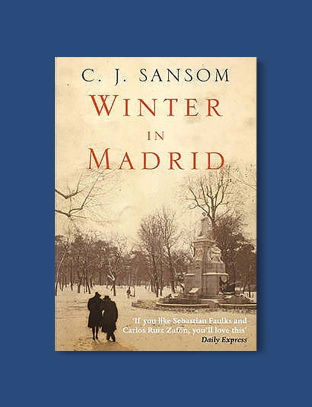Books Set In Spain - Winter In Madrid by C. J. Sansom. For books that inspire travel visit www.taleway.com. spanish books, books about spain, books on spain culture, novels set in spain, spanish novels, best books about spain, books on spain travel, best novels set in spain, contemporary novels set in spain, spain historical fiction, spain inspiration, spain travel, packing spain, spain reading list, travel reads, reading list, books around the world, books to read, books set in different countries