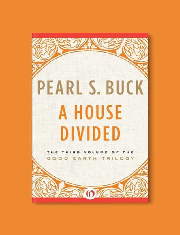 Books Set In China - A House Divided by Pearl S. Buck. For books that inspire travel visit www.taleway.com. chinese books, books about china, books on chinese culture, novels set in china, chinese novels, best books about china, books on china travel, best novels about china, contemporary novels set in china, chinese historical fiction, china inspiration, china travel, packing china, china reading list, popular chinese books, novels set in ancient china, best chinese literature, travel reads, reading list, books around the world, books to read, books set in different countries