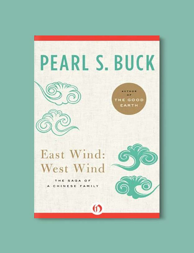 Books Set In China - East Wind: West Wind by Pearl S. Buck. For books that inspire travel visit www.taleway.com. chinese books, books about china, books on chinese culture, novels set in china, chinese novels, best books about china, books on china travel, best novels about china, contemporary novels set in china, chinese historical fiction, china inspiration, china travel, packing china, china reading list, popular chinese books, novels set in ancient china, best chinese literature, travel reads, reading list, books around the world, books to read, books set in different countries