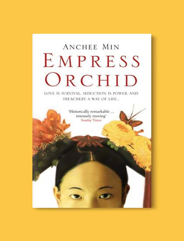 Books Set In China - Empress Orchid by Anchee Min. For books that inspire travel visit www.taleway.com. chinese books, books about china, books on chinese culture, novels set in china, chinese novels, best books about china, books on china travel, best novels about china, contemporary novels set in china, chinese historical fiction, china inspiration, china travel, packing china, china reading list, popular chinese books, novels set in ancient china, best chinese literature, travel reads, reading list, books around the world, books to read, books set in different countries