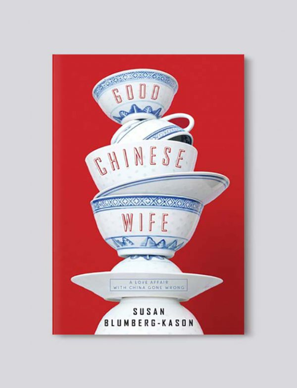 Books Set In China - Good Chinese Wife: A Love Affair with China Gone Wrong by Susan Blumberg-Kason. For books that inspire travel visit www.taleway.com. chinese books, books about china, books on chinese culture, novels set in china, chinese novels, best books about china, books on china travel, best novels about china, contemporary novels set in china, chinese historical fiction, china inspiration, china travel, packing china, china reading list, popular chinese books, novels set in ancient china, best chinese literature, travel reads, reading list, books around the world, books to read, books set in different countries