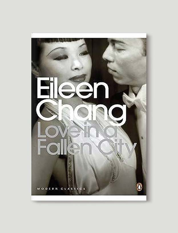 Books Set In China - Love In A Fallen City by Eileen Chang. For books that inspire travel visit www.taleway.com. chinese books, books about china, books on chinese culture, novels set in china, chinese novels, best books about china, books on china travel, best novels about china, contemporary novels set in china, chinese historical fiction, china inspiration, china travel, packing china, china reading list, popular chinese books, novels set in ancient china, best chinese literature, travel reads, reading list, books around the world, books to read, books set in different countries