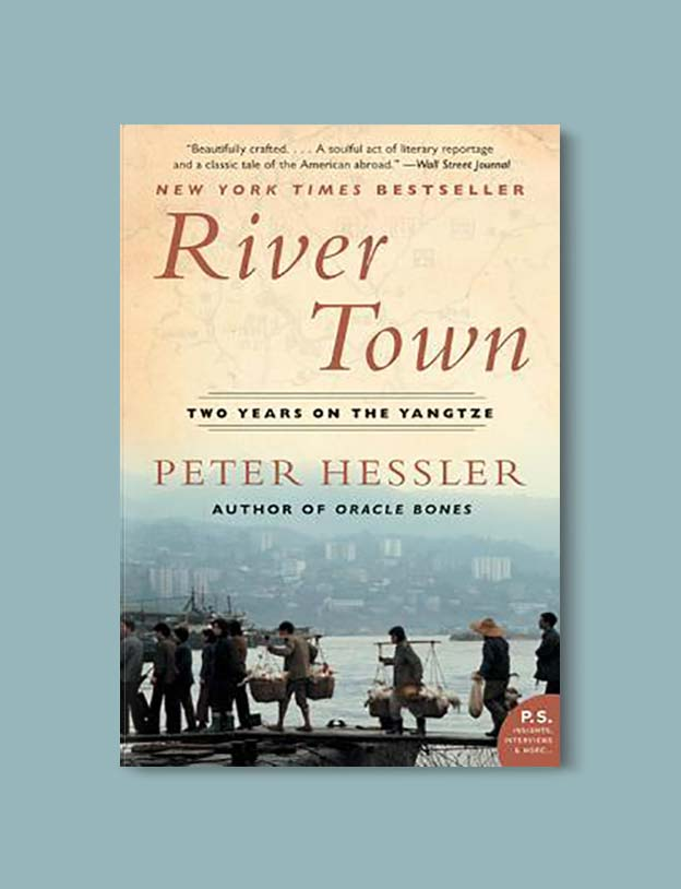 Books Set In China - River Town: Two Years On The Yangtze by Peter Hessler. For books that inspire travel visit www.taleway.com. chinese books, books about china, books on chinese culture, novels set in china, chinese novels, best books about china, books on china travel, best novels about china, contemporary novels set in china, chinese historical fiction, china inspiration, china travel, packing china, china reading list, popular chinese books, novels set in ancient china, best chinese literature, travel reads, reading list, books around the world, books to read, books set in different countries