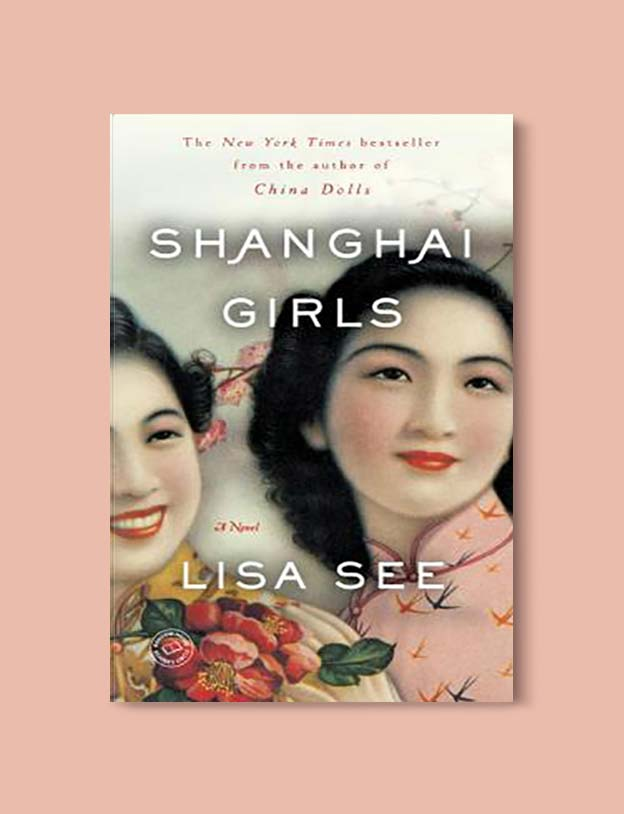 Books Set In China - Shanghai Girls by Lisa See. For books that inspire travel visit www.taleway.com. chinese books, books about china, books on chinese culture, novels set in china, chinese novels, best books about china, books on china travel, best novels about china, contemporary novels set in china, chinese historical fiction, china inspiration, china travel, packing china, china reading list, popular chinese books, novels set in ancient china, best chinese literature, travel reads, reading list, books around the world, books to read, books set in different countries