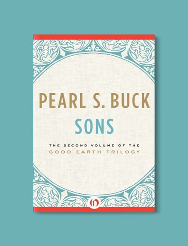 Books Set In China - Sons by Pearl S. Buck. For books that inspire travel visit www.taleway.com. chinese books, books about china, books on chinese culture, novels set in china, chinese novels, best books about china, books on china travel, best novels about china, contemporary novels set in china, chinese historical fiction, china inspiration, china travel, packing china, china reading list, popular chinese books, novels set in ancient china, best chinese literature, travel reads, reading list, books around the world, books to read, books set in different countries