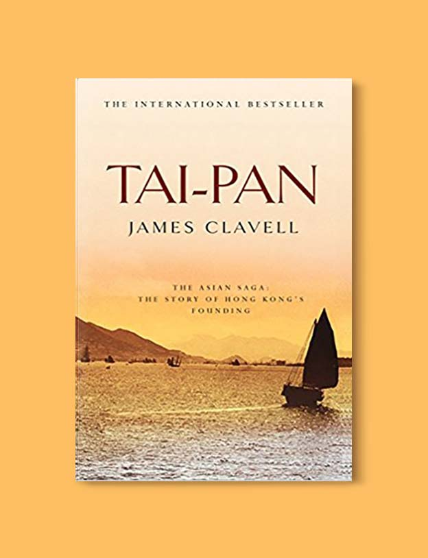 Books Set In China - Tai-Pan by James Clavell. For books that inspire travel visit www.taleway.com. chinese books, books about china, books on chinese culture, novels set in china, chinese novels, best books about china, books on china travel, best novels about china, contemporary novels set in china, chinese historical fiction, china inspiration, china travel, packing china, china reading list, popular chinese books, novels set in ancient china, best chinese literature, travel reads, reading list, books around the world, books to read, books set in different countries