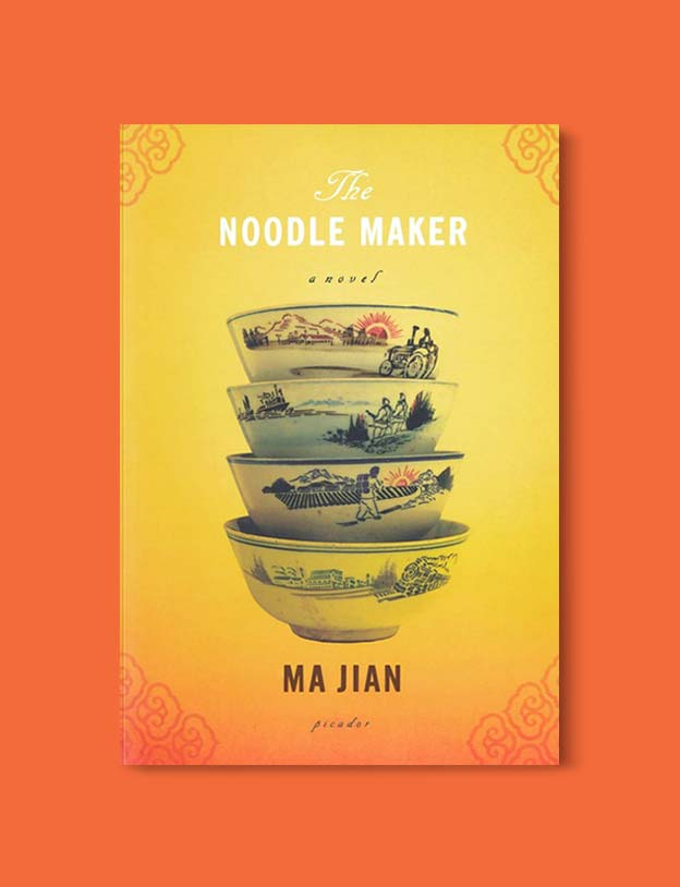 Books Set In China - The Noodle Maker by Ma Jian. For books that inspire travel visit www.taleway.com. chinese books, books about china, books on chinese culture, novels set in china, chinese novels, best books about china, books on china travel, best novels about china, contemporary novels set in china, chinese historical fiction, china inspiration, china travel, packing china, china reading list, popular chinese books, novels set in ancient china, best chinese literature, travel reads, reading list, books around the world, books to read, books set in different countries