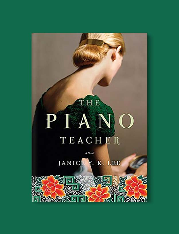 Books Set In China - The Piano Teacher by Janice Y. K. Lee. For books that inspire travel visit www.taleway.com. chinese books, books about china, books on chinese culture, novels set in china, chinese novels, best books about china, books on china travel, best novels about china, contemporary novels set in china, chinese historical fiction, china inspiration, china travel, packing china, china reading list, popular chinese books, novels set in ancient china, best chinese literature, travel reads, reading list, books around the world, books to read, books set in different countries