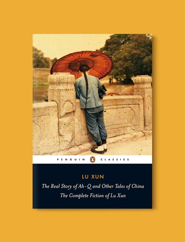 Books Set In China - The Real Story of Ah-Q and Other Tales of China: The Complete Fiction of Lu Xun. For books that inspire travel visit www.taleway.com. chinese books, books about china, books on chinese culture, novels set in china, chinese novels, best books about china, books on china travel, best novels about china, contemporary novels set in china, chinese historical fiction, china inspiration, china travel, packing china, china reading list, popular chinese books, novels set in ancient china, best chinese literature, travel reads, reading list, books around the world, books to read, books set in different countries