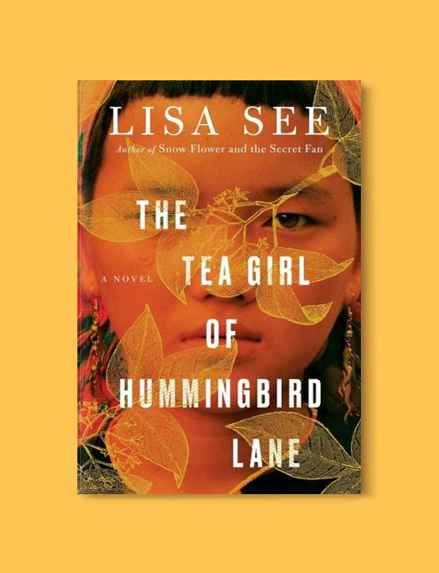 Books Set In China - The Tea Girl of Hummingbird Lane by Lisa See. For books that inspire travel visit www.taleway.com. chinese books, books about china, books on chinese culture, novels set in china, chinese novels, best books about china, books on china travel, best novels about china, contemporary novels set in china, chinese historical fiction, china inspiration, china travel, packing china, china reading list, popular chinese books, novels set in ancient china, best chinese literature, travel reads, reading list, books around the world, books to read, books set in different countries