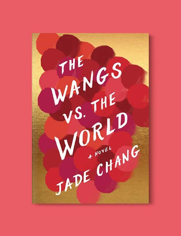 Books Set In China - The Wangs Vs. The World: A Novel by Jade Chang. For books that inspire travel visit www.taleway.com. chinese books, books about china, books on chinese culture, novels set in china, chinese novels, best books about china, books on china travel, best novels about china, contemporary novels set in china, chinese historical fiction, china inspiration, china travel, packing china, china reading list, popular chinese books, novels set in ancient china, best chinese literature, travel reads, reading list, books around the world, books to read, books set in different countries
