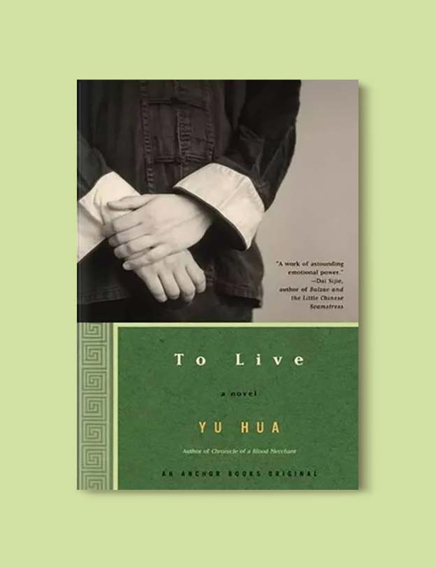 Books Set In China - To Live by Yu Hua. For books that inspire travel visit www.taleway.com. chinese books, books about china, books on chinese culture, novels set in china, chinese novels, best books about china, books on china travel, best novels about china, contemporary novels set in china, chinese historical fiction, china inspiration, china travel, packing china, china reading list, popular chinese books, novels set in ancient china, best chinese literature, travel reads, reading list, books around the world, books to read, books set in different countries