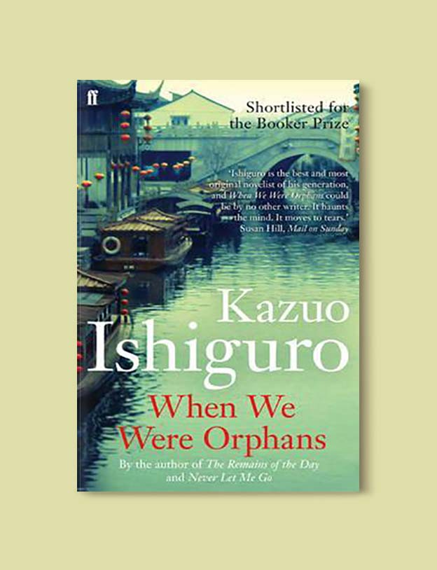 Books Set In China - When We Were Orphans by Kazuo Ishiguro. For books that inspire travel visit www.taleway.com. chinese books, books about china, books on chinese culture, novels set in china, chinese novels, best books about china, books on china travel, best novels about china, contemporary novels set in china, chinese historical fiction, china inspiration, china travel, packing china, china reading list, popular chinese books, novels set in ancient china, best chinese literature, travel reads, reading list, books around the world, books to read, books set in different countries