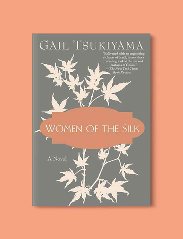 Books Set In China - Women of the Silk by Gail Tsukiyama. For books that inspire travel visit www.taleway.com. chinese books, books about china, books on chinese culture, novels set in china, chinese novels, best books about china, books on china travel, best novels about china, contemporary novels set in china, chinese historical fiction, china inspiration, china travel, packing china, china reading list, popular chinese books, novels set in ancient china, best chinese literature, travel reads, reading list, books around the world, books to read, books set in different countries
