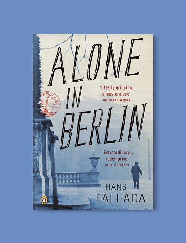 Books Set In Germany - Alone In Berlin by Hans Fallada. For more books that inspire travel visit www.taleway.com. german books, books about germany, germany inspiration, books germany, germany travel, novels set in germany, german novels, german reading, germany reading challenge, books set in europe, german culture, german history, books arounds the world, books to read, reading challenge, travel reads