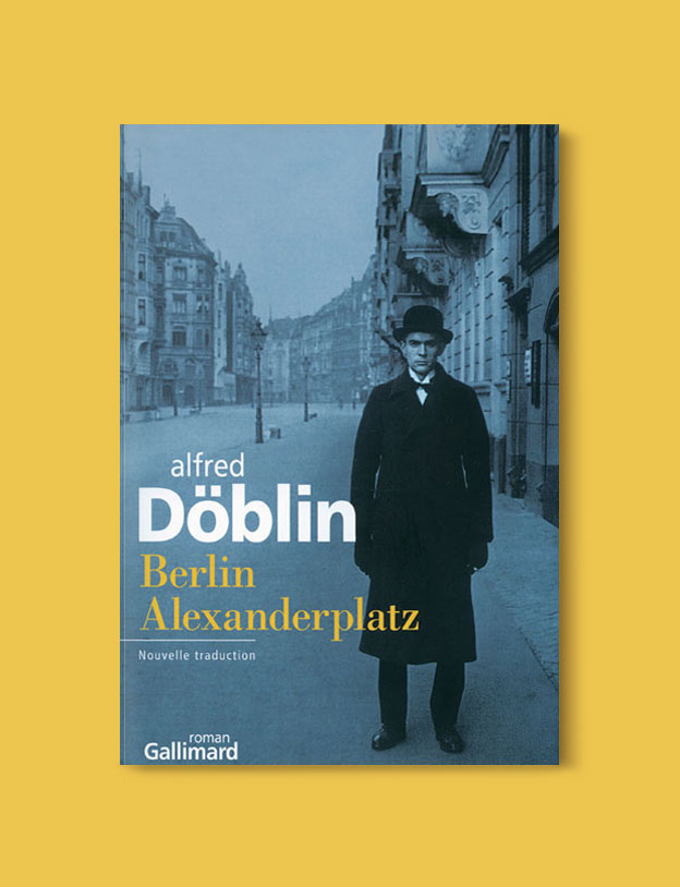 Books Set In Germany - Berlin Alexanderplatz by Alfred Doblin. For more books that inspire travel visit www.taleway.com. german books, books about germany, germany inspiration, books germany, germany travel, novels set in germany, german novels, german reading, germany reading challenge, books set in europe, german culture, german history, books arounds the world, books to read, reading challenge, travel reads