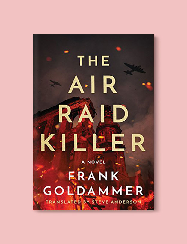 Books Set In Germany - The Air Raid Killer by Frank Goldammer. For more books that inspire travel visit www.taleway.com. german books, books about germany, germany inspiration, books germany, germany travel, novels set in germany, german novels, german reading, germany reading challenge, books set in europe, german culture, german history, books arounds the world, books to read, reading challenge, travel reads
