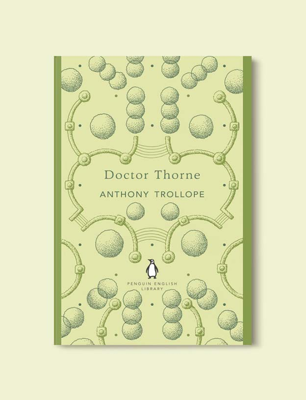 Penguin English Library - Doctor Thorne (Barsetshire #3) by Anthony Trollope. penguin books, penguin classics, english library books, new penguin english library, penguin library, penguin books series, english library, coralie bickford smith, classic books, classic books to read, book design, reading challenge, reading list, books to read