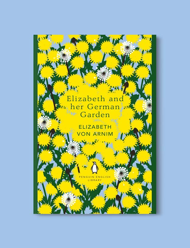Penguin English Library - Elizabeth and Her German Garden by Elizabeth Von Arnim. penguin books, penguin classics, english library books, new penguin english library, penguin library, penguin books series, english library, coralie bickford smith, classic books, classic books to read, book design, reading challenge, reading list, books to read