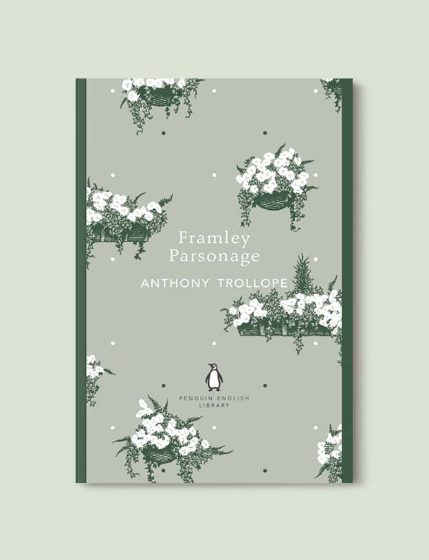 Penguin English Library - Framley Parsonage (Barsetshire #4) by Anthony Trollope. penguin books, penguin classics, english library books, new penguin english library, penguin library, penguin books series, english library, coralie bickford smith, classic books, classic books to read, book design, reading challenge, reading list, books to read