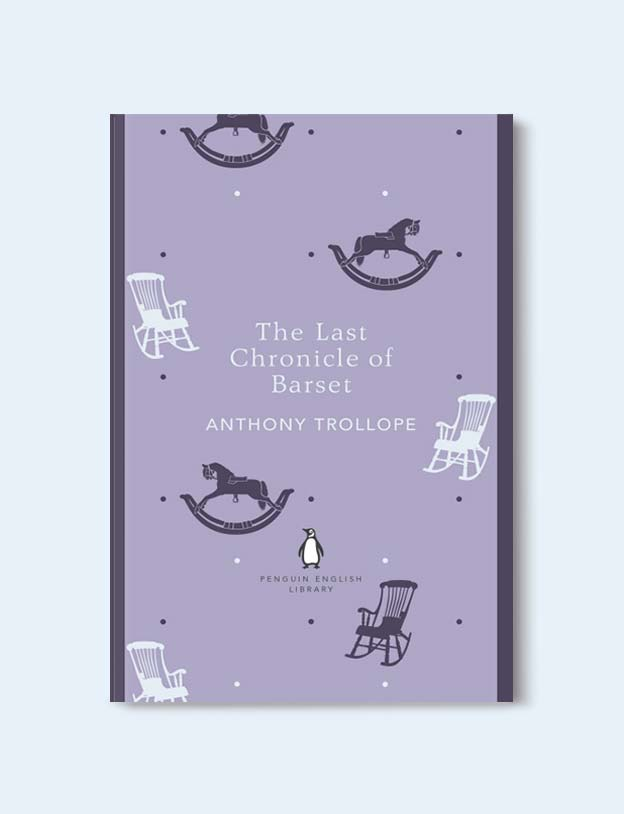 Penguin English Library - The Last Chronicle of Barset (Barsetshire #6) by Anthony Trollope. penguin books, penguin classics, english library books, new penguin english library, penguin library, penguin books series, english library, coralie bickford smith, classic books, classic books to read, book design, reading challenge, reading list, books to read