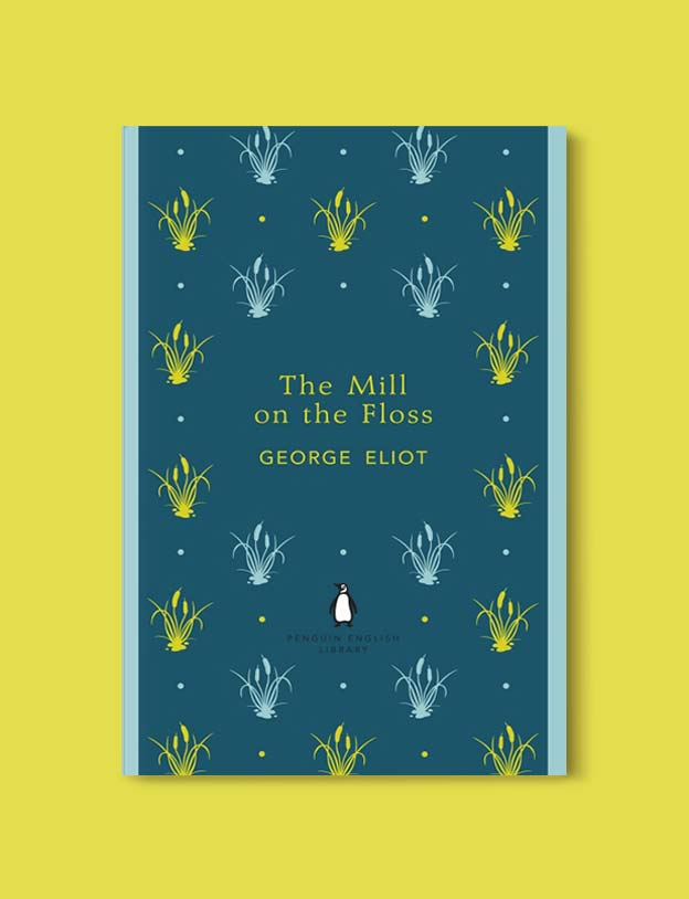 Penguin English Library - The Mill on the Floss by George Eliot. penguin books, penguin classics, english library books, new penguin english library, penguin library, penguin books series, english library, coralie bickford smith, classic books, classic books to read, book design, reading challenge, reading list, books to read