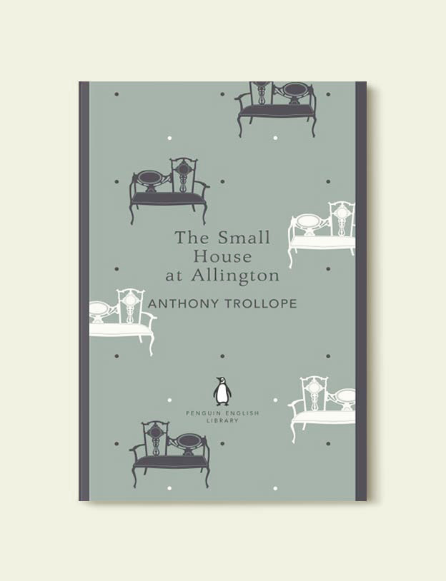 Penguin English Library - The Small House at Allington (Barsetshire #5) by Anthony Trollope. penguin books, penguin classics, english library books, new penguin english library, penguin library, penguin books series, english library, coralie bickford smith, classic books, classic books to read, book design, reading challenge, reading list, books to read