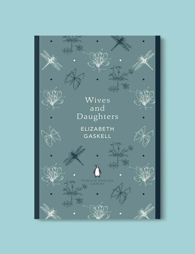 Penguin English Library - Wives and Daughters by Elizabeth Gaskell. penguin books, penguin classics, english library books, new penguin english library, penguin library, penguin books series, english library, coralie bickford smith, classic books, classic books to read, book design, reading challenge, reading list, books to read