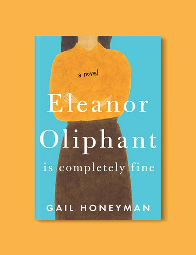 Books Set Around The World - Eleanor Oliphant is Completely Fine by Gail Honeyman. For more books that inspire travel visit www.taleway.com. world books, books around the world, travel inspiration, world travel, novels set around the world, world novels, books and travel, travel reads, reading list, books to read, books set in different countries, world reading challenge