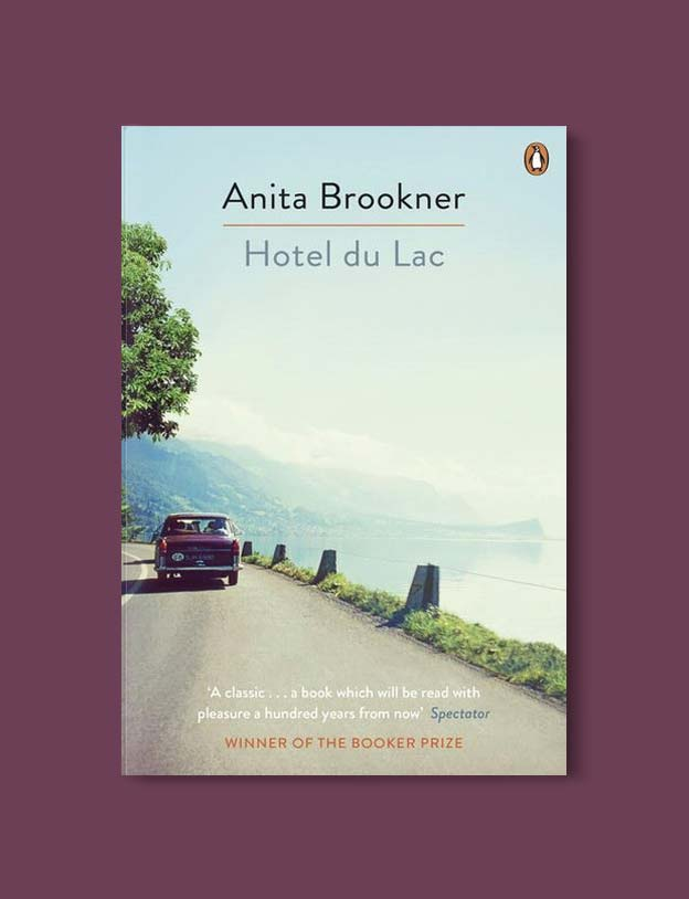 Books Set Around The World - Hotel Du Lac by Anita Brookner. For more books that inspire travel visit www.taleway.com. world books, books around the world, travel inspiration, world travel, novels set around the world, world novels, books and travel, travel reads, reading list, books to read, books set in different countries, world reading challenge