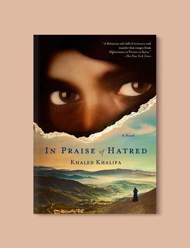 Books Set Around The World - In Praise of Hatred by Khaled Khalifa. For more books that inspire travel visit www.taleway.com. world books, books around the world, travel inspiration, world travel, novels set around the world, world novels, books and travel, travel reads, reading list, books to read, books set in different countries, world reading challenge