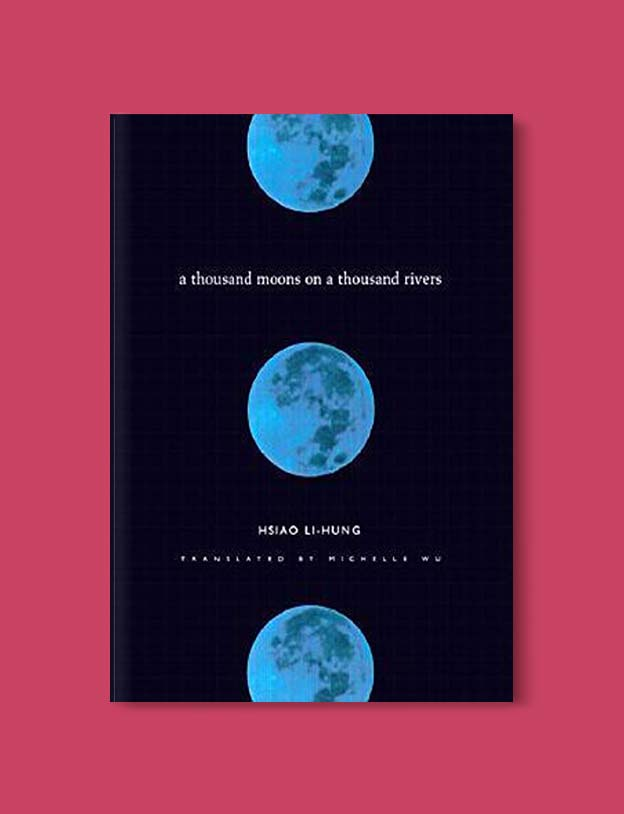 Books Set Around The World - A Thousand Moons on a Thousand Rivers by Li-Hung Hsiao. For more books that inspire travel visit www.taleway.com. world books, books around the world, travel inspiration, world travel, novels set around the world, world novels, books and travel, travel reads, reading list, books to read, books set in different countries, world reading challenge