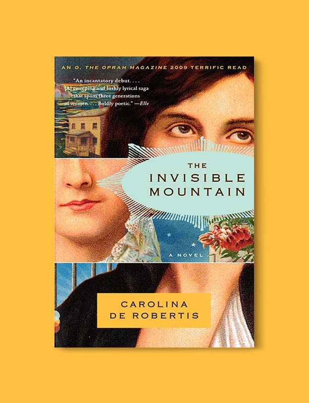 Books Set Around The World - The Invisible Mountain by Carolina De Robertis. For more books that inspire travel visit www.taleway.com. world books, books around the world, travel inspiration, world travel, novels set around the world, world novels, books and travel, travel reads, reading list, books to read, books set in different countries, world reading challenge