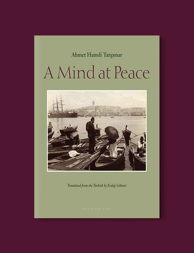 Books Set in Turkey - A Mind at Peace by Ahmet Hamdi Tanpınar. For more books that inspire travel visit www.taleaway.com - turkish books, turkish novels, turkish book cover, turkish authors, turkey books, istanbul book, turkey inspiration, books and travel, travel reads, reading list, books to read, books set in different countries, turkish books in english, turkey reading list, turkey reading challenge