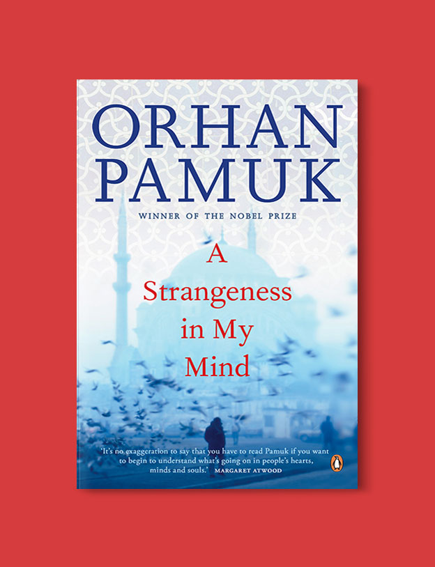 Books Set in Turkey - A Strangeness in My Mind by Orhan Pamuk. For more books that inspire travel visit www.taleaway.com - turkish books, turkish novels, turkish book cover, turkish authors, turkey books, istanbul book, turkey inspiration, books and travel, travel reads, reading list, books to read, books set in different countries, turkish books in english, turkey reading list, turkey reading challenge