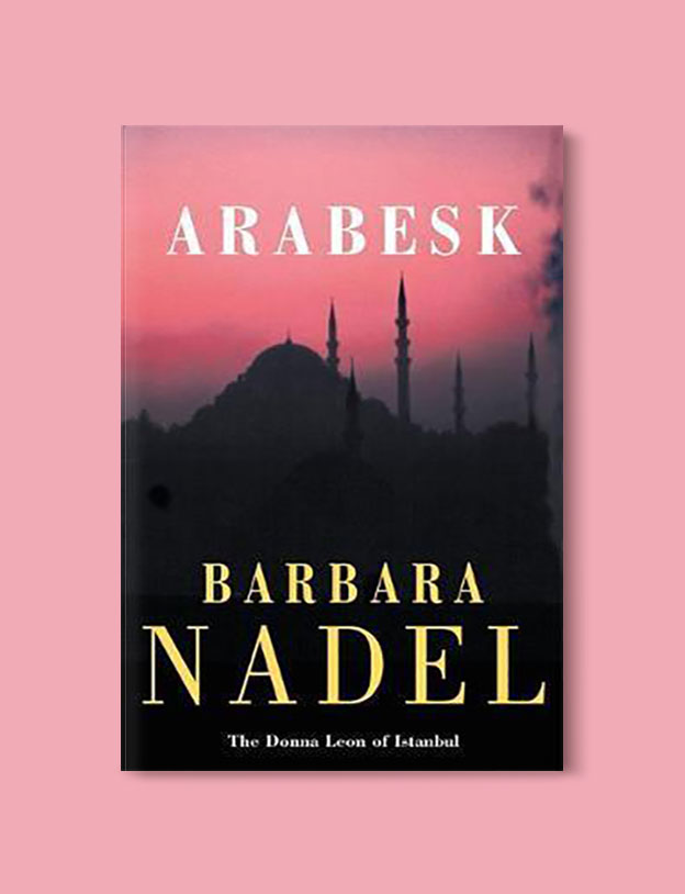 Books Set in Turkey - Arabesk by Barbara Nadel. For more books that inspire travel visit www.taleaway.com - turkish books, turkish novels, turkish book cover, turkish authors, turkey books, istanbul book, turkey inspiration, books and travel, travel reads, reading list, books to read, books set in different countries, turkish books in english, turkey reading list, turkey reading challenge