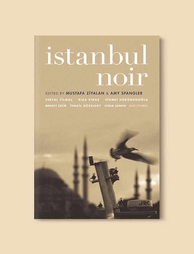 Books Set in Turkey - Istanbul Noir by Mustafa Ziyalan. For more books that inspire travel visit www.taleaway.com - turkish books, turkish novels, turkish book cover, turkish authors, turkey books, istanbul book, turkey inspiration, books and travel, travel reads, reading list, books to read, books set in different countries, turkish books in english, turkey reading list, turkey reading challenge
