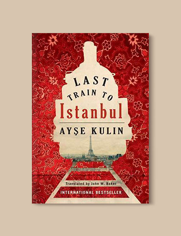 Books Set in Turkey - Last Train to Istanbul by Ayşe Kulin. For more books that inspire travel visit www.taleaway.com - turkish books, turkish novels, turkish book cover, turkish authors, turkey books, istanbul book, turkey inspiration, books and travel, travel reads, reading list, books to read, books set in different countries, turkish books in english, turkey reading list, turkey reading challenge