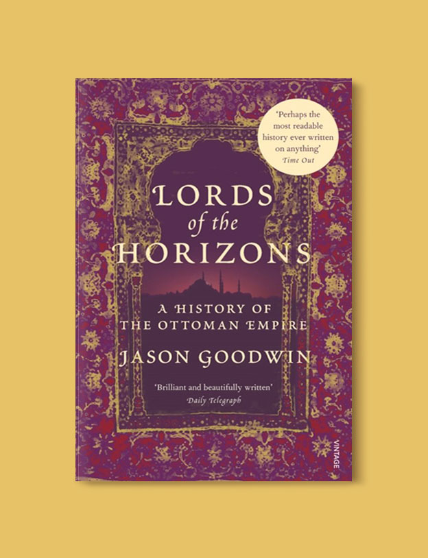 Books Set in Turkey - Lords of the Horizons by Jason Goodwin. For more books that inspire travel visit www.taleaway.com - turkish books, turkish novels, turkish book cover, turkish authors, turkey books, istanbul book, turkey inspiration, books and travel, travel reads, reading list, books to read, books set in different countries, turkish books in english, turkey reading list, turkey reading challenge