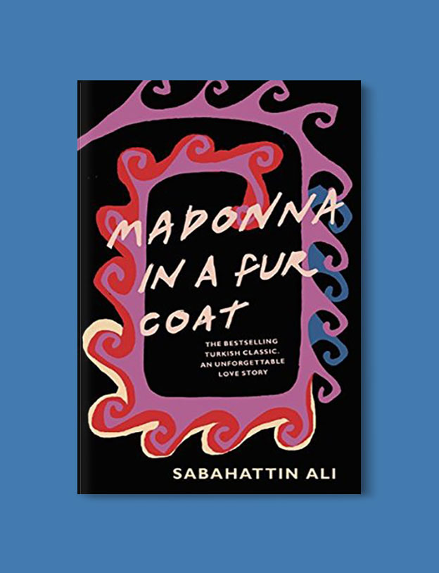 Books Set in Turkey - Madonna in a Fur Coat by Sabahattin Ali. For more books that inspire travel visit www.taleaway.com - turkish books, turkish novels, turkish book cover, turkish authors, turkey books, istanbul book, turkey inspiration, books and travel, travel reads, reading list, books to read, books set in different countries, turkish books in english, turkey reading list, turkey reading challenge