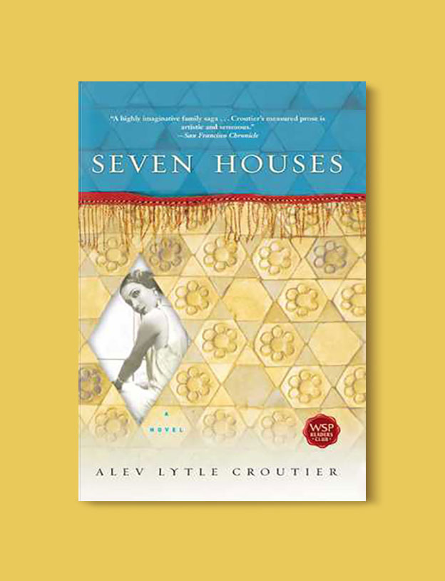 Books Set in Turkey - Seven Houses: A Novel by Alev Lytle Croutier. For more books that inspire travel visit www.taleaway.com - turkish books, turkish novels, turkish book cover, turkish authors, turkey books, istanbul book, turkey inspiration, books and travel, travel reads, reading list, books to read, books set in different countries, turkish books in english, turkey reading list, turkey reading challenge