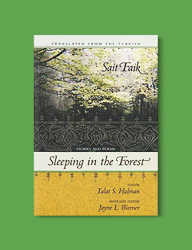 Books Set in Turkey - Sleeping in the Forest: Stories and Poems by Sait Faik Abasıyanık. For more books that inspire travel visit www.taleaway.com - turkish books, turkish novels, turkish book cover, turkish authors, turkey books, istanbul book, turkey inspiration, books and travel, travel reads, reading list, books to read, books set in different countries, turkish books in english, turkey reading list, turkey reading challenge