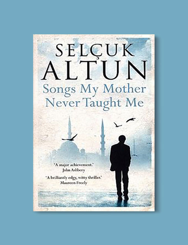 Books Set in Turkey - Songs My Mother Never Taught Me by Selçuk Altun. For more books that inspire travel visit www.taleaway.com - turkish books, turkish novels, turkish book cover, turkish authors, turkey books, istanbul book, turkey inspiration, books and travel, travel reads, reading list, books to read, books set in different countries, turkish books in english, turkey reading list, turkey reading challenge