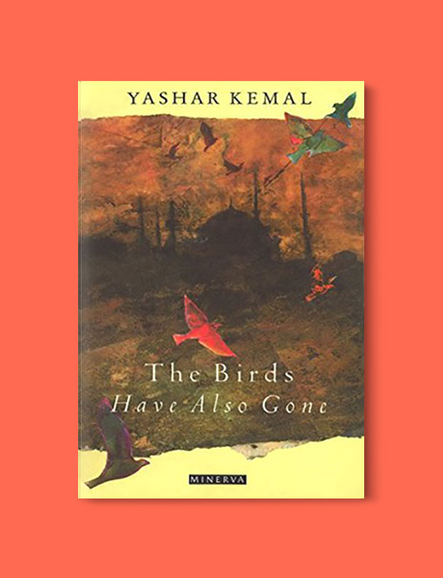 Books Set in Turkey - The Birds Have Also Gone by Yaşar Kemal. For more books that inspire travel visit www.taleaway.com - turkish books, turkish novels, turkish book cover, turkish authors, turkey books, istanbul book, turkey inspiration, books and travel, travel reads, reading list, books to read, books set in different countries, turkish books in english, turkey reading list, turkey reading challenge