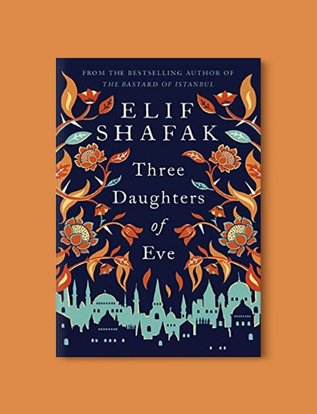 Books Set in Turkey - Three Daughters of Eve by Elif Shafak. For more books that inspire travel visit www.taleaway.com - turkish books, turkish novels, turkish book cover, turkish authors, turkey books, istanbul book, turkey inspiration, books and travel, travel reads, reading list, books to read, books set in different countries, turkish books in english, turkey reading list, turkey reading challenge