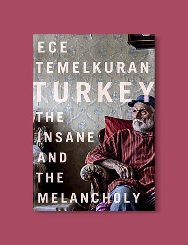 Books Set in Turkey - Turkey: The Insane and the Melancholy by Ece Temelkuran. For more books that inspire travel visit www.taleaway.com - turkish books, turkish novels, turkish book cover, turkish authors, turkey books, istanbul book, turkey inspiration, books and travel, travel reads, reading list, books to read, books set in different countries, turkish books in english, turkey reading list, turkey reading challenge