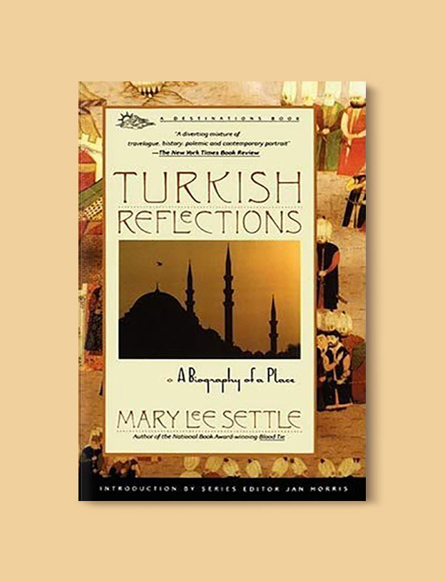 Books Set in Turkey - Turkish Reflections: A Biography of a Place by Mary Lee Settle. For more books that inspire travel visit www.taleaway.com - turkish books, turkish novels, turkish book cover, turkish authors, turkey books, istanbul book, turkey inspiration, books and travel, travel reads, reading list, books to read, books set in different countries, turkish books in english, turkey reading list, turkey reading challenge