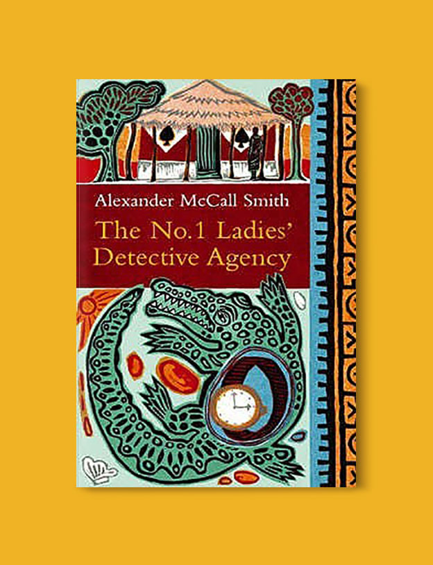 Books Set In Africa: Botswana, The No 1 Ladies Detective Agency by Alexander McCall Smith - Visit www.taleway.com to find books set around the world. africa books, african books, books african authors, africa novels, africa literature, africa culture, africa travel, africa book cover, africa reading challenge, african books to read, africa reading list, africa travel, best african books, books by african authors, books for travel lovers, travel reads, travel reading list, reading list, reading challenge, books around the world