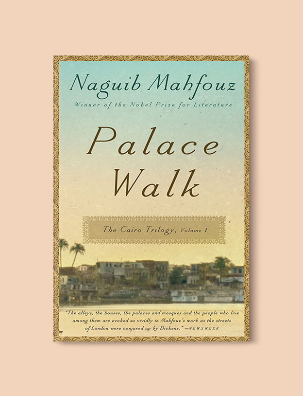 Books Set In Africa: Egypt, Palace Walk by Naguib Mahfouz - Visit www.taleway.com to find books set around the world. africa books, african books, books african authors, africa novels, africa literature, africa culture, africa travel, africa book cover, africa reading challenge, african books to read, africa reading list, africa travel, best african books, books by african authors, books for travel lovers, travel reads, travel reading list, reading list, reading challenge, books around the world